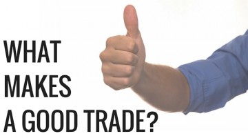 WHAT MAKES A GOOD TRADE