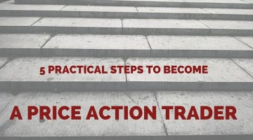5 Practical Steps to Become a Price Action Trader