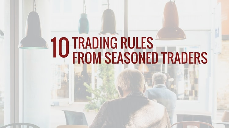 10 Trading Rules from Seasoned Traders
