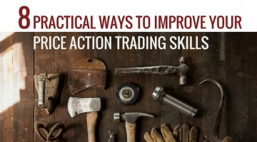 8 Practical Ways to Improve Your Price Action Trading Skills