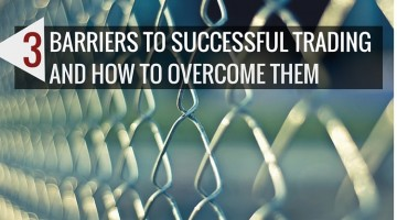 3 Key Trading Barriers and How to Overcome Them