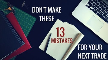 Don't Make These 13 Common Mistakes With Your Next Trade