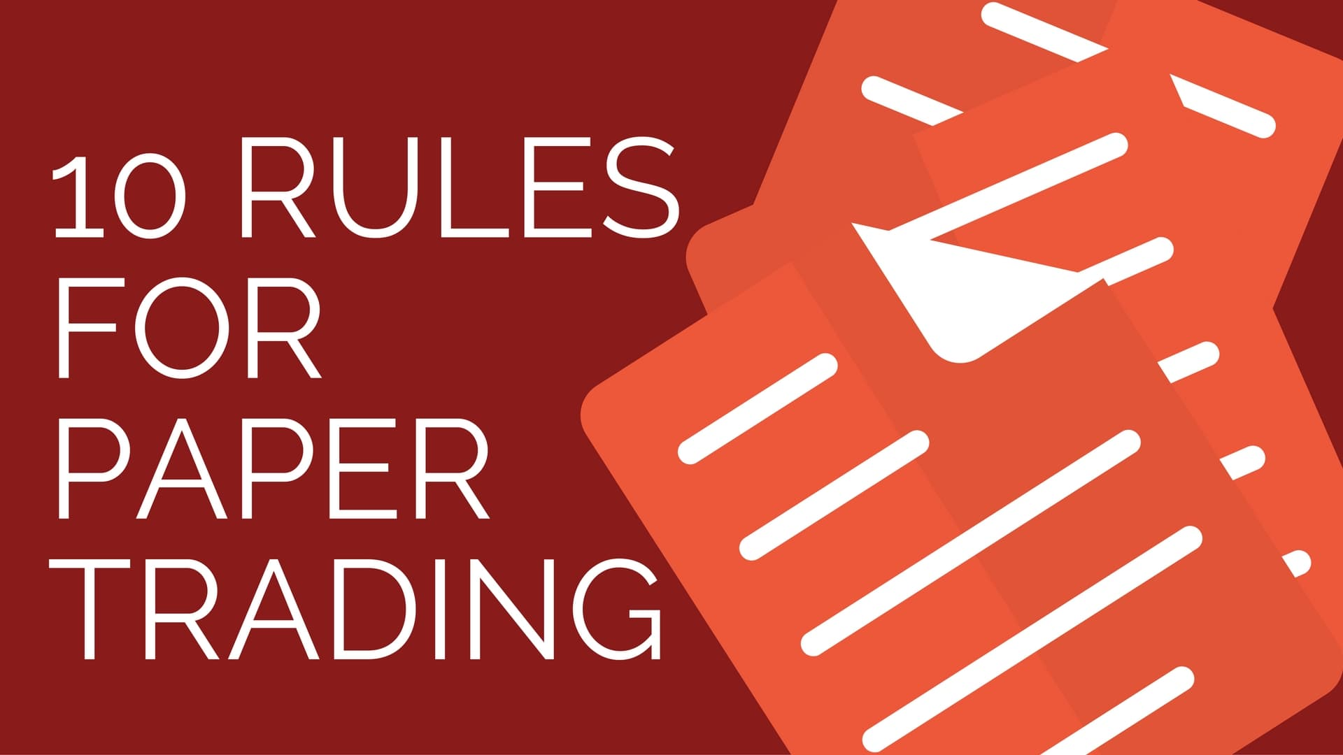 10 rules for paper trading