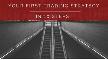 10 Steps To Creating Your First Trading Strategy