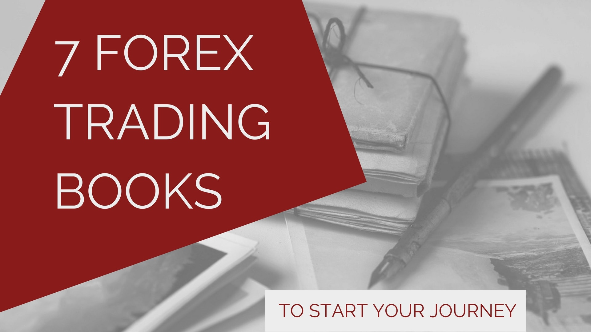 7 Forex Trading Books To Start Your Journey