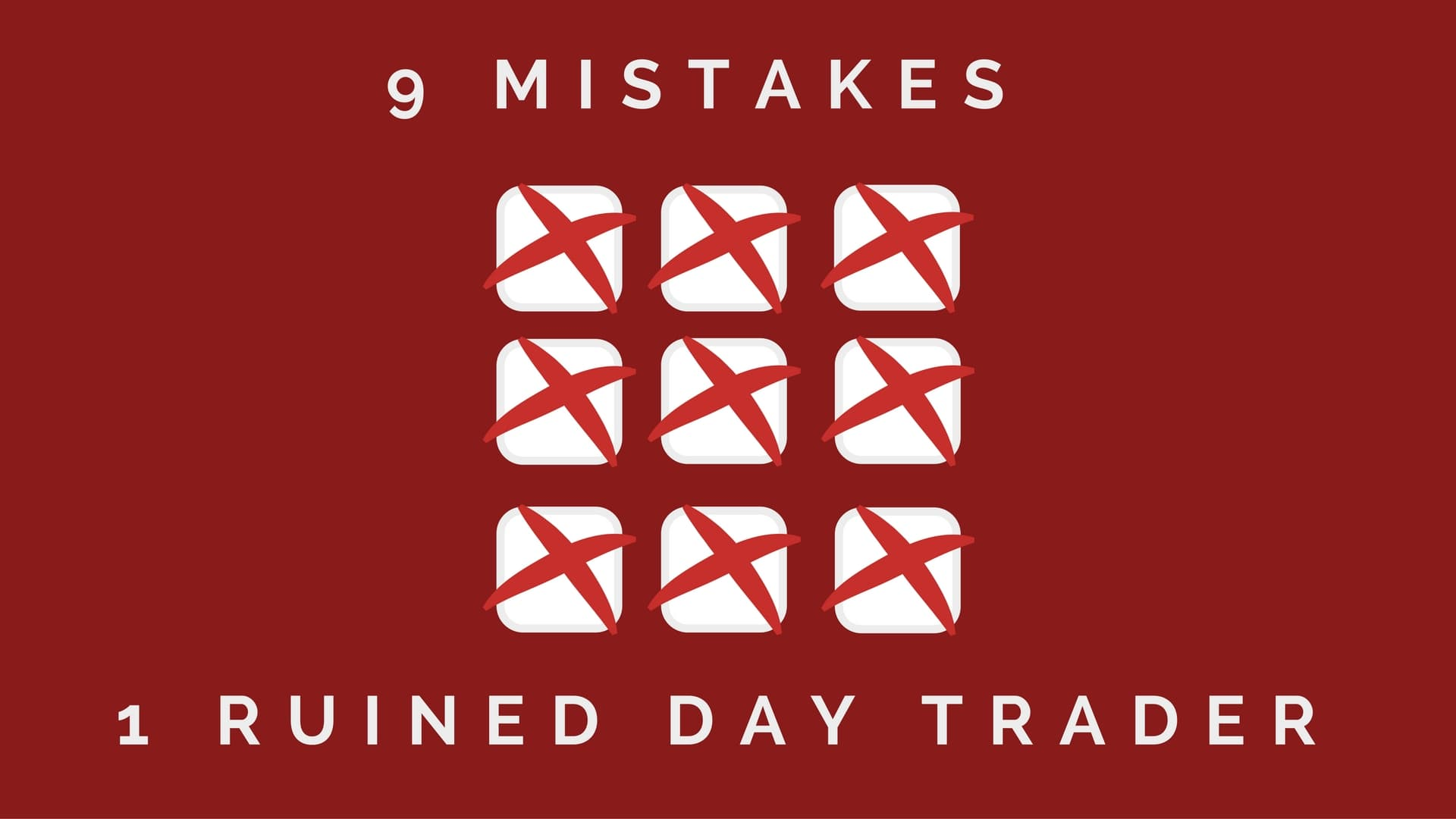 9 Day Trading Mistakes That Will Ruin You