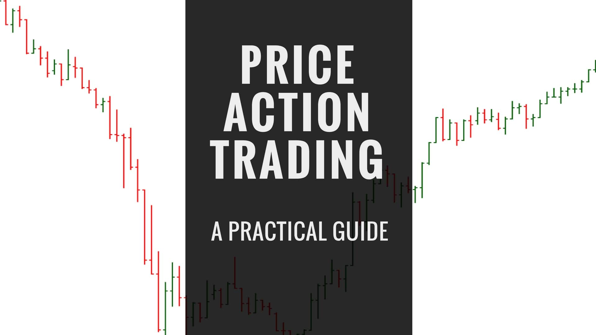 A Practical Guide To Price Action Trading - Trading Setups Review