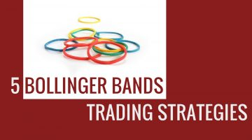 5 Bollinger Bands Trading Strategies You Should Know