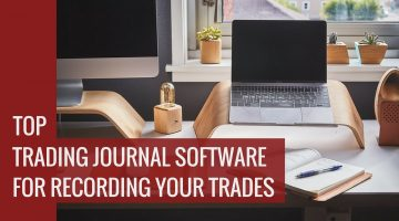 Top Trading Journal Software For Recording Your Trades